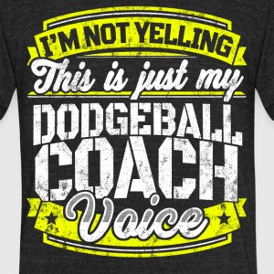Funny Dodgeball coach: My Dodgeball Coach Voice - Unisex Tri-Blend T-Shirt by American Apparel