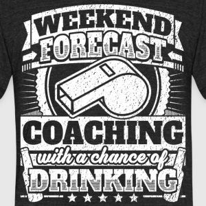 Weekend Forecast Coaching Drinking Tee - Unisex Tri-Blend T-Shirt by American Apparel