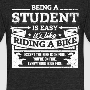 Student Shirt: Being A Student Is Easy - Unisex Tri-Blend T-Shirt by American Apparel