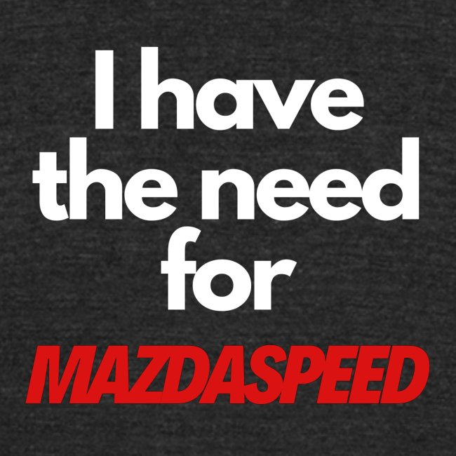 I have the need for MAZDASPEED