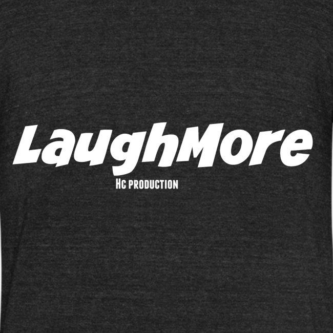 LAUGH MORE T-SHIRTS