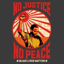 No justice no peace - black lives matter