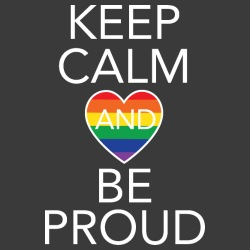 Keep calm and be proud