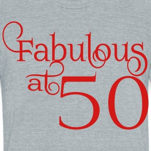 Fabulous at 50 - Unisex Tri-Blend T-Shirt by American Apparel