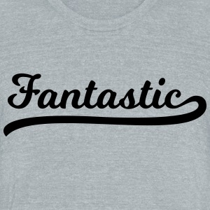 Fantastic - Unisex Tri-Blend T-Shirt by American Apparel