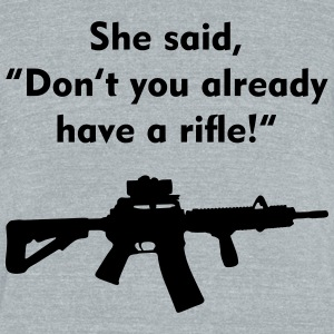 she said rifle - Unisex Tri-Blend T-Shirt by American Apparel