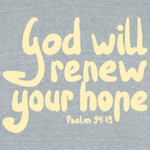 God Will Renew Your Hope - Unisex Tri-Blend T-Shirt by American Apparel