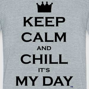 Keep Calm and Chill It's My Day - Unisex Tri-Blend T-Shirt by American Apparel