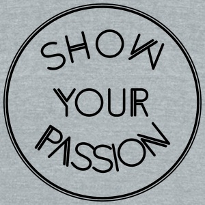 Show your passion - Unisex Tri-Blend T-Shirt by American Apparel