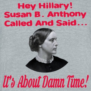 Hey Hillary Its About Damn Time - Unisex Tri-Blend T-Shirt by American Apparel