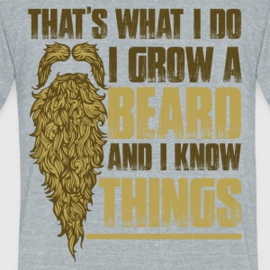 For Bearded Guys: I Grow Beard And I Know Things - Unisex Tri-Blend T-Shirt by American Apparel