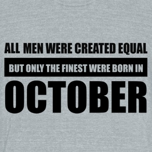 All men were created equal October designs - Unisex Tri-Blend T-Shirt by American Apparel
