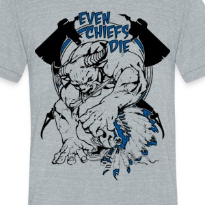 Even Chiefs Die - Unisex Tri-Blend T-Shirt by American Apparel