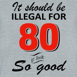 Funny 80th year old birthday designs - Unisex Tri-Blend T-Shirt by American Apparel