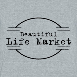 Beautiful Life Market - Unisex Tri-Blend T-Shirt by American Apparel