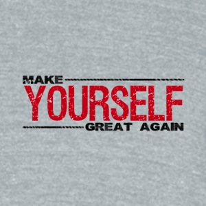 Make yourself Great Again - Unisex Tri-Blend T-Shirt by American Apparel