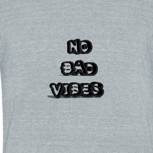 no bad vibes - Unisex Tri-Blend T-Shirt by American Apparel