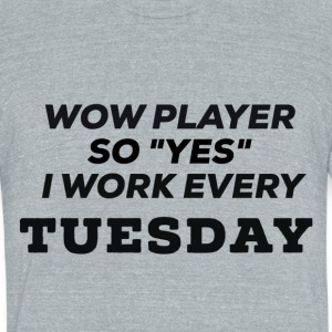 WOW Players work on Tuesday - Unisex Tri-Blend T-Shirt by American Apparel