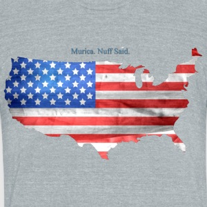 Murica, nuff said - Unisex Tri-Blend T-Shirt by American Apparel