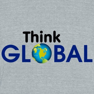 think global - Unisex Tri-Blend T-Shirt by American Apparel
