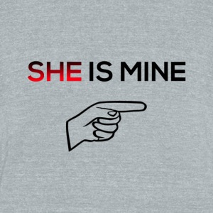 She is mine - Unisex Tri-Blend T-Shirt by American Apparel