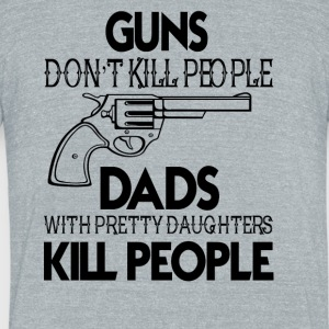 Guns Don't Kill People Dads With Daughter T Shirt - Unisex Tri-Blend T-Shirt by American Apparel