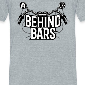 A Biker Life Behind Bars - Unisex Tri-Blend T-Shirt by American Apparel