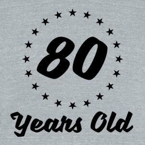 80 Years Old - Unisex Tri-Blend T-Shirt by American Apparel