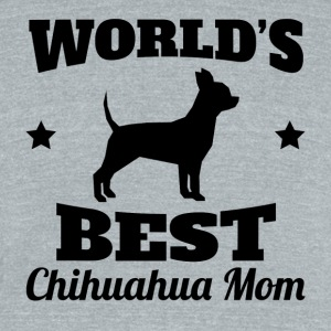 World's Best Chihuahua Mom - Unisex Tri-Blend T-Shirt by American Apparel