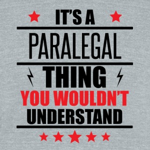 It's A Paralegal Thing - Unisex Tri-Blend T-Shirt by American Apparel
