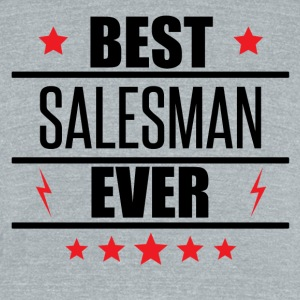 Best Salesman Ever - Unisex Tri-Blend T-Shirt by American Apparel