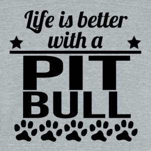 Life Is Better With A Pit Bull - Unisex Tri-Blend T-Shirt by American Apparel