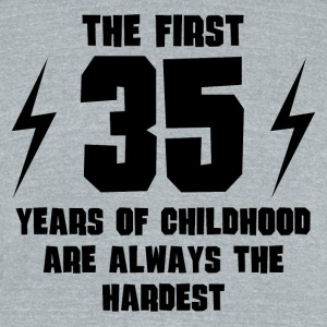 The First 35 Years Of Childhood - Unisex Tri-Blend T-Shirt by American Apparel