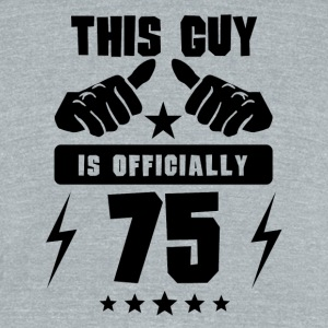 This Guy Is Officially 75 - Unisex Tri-Blend T-Shirt by American Apparel