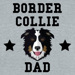 Border Collie Dad Dog Owner - Unisex Tri-Blend T-Shirt by American Apparel