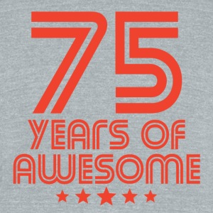 75 Years Of Awesome 75th Birthday - Unisex Tri-Blend T-Shirt by American Apparel