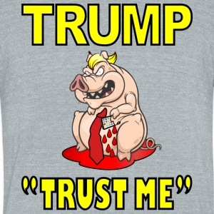 TRUMPTRUSTME - Unisex Tri-Blend T-Shirt by American Apparel
