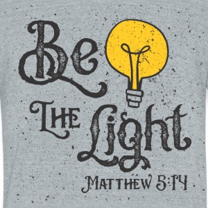 Be the Light - Unisex Tri-Blend T-Shirt by American Apparel