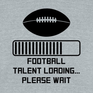 Football Talent Loading - Unisex Tri-Blend T-Shirt by American Apparel