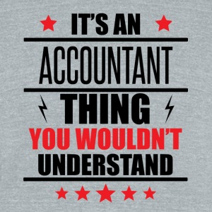 It's An Accountant Thing - Unisex Tri-Blend T-Shirt by American Apparel