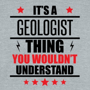 It's A Geologist Thing - Unisex Tri-Blend T-Shirt by American Apparel