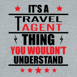 It's A Travel Agent Thing - Unisex Tri-Blend T-Shirt by American Apparel