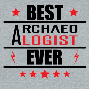 Best Archaeologist Ever - Unisex Tri-Blend T-Shirt by American Apparel