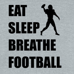 Eat Sleep Breathe Football - Unisex Tri-Blend T-Shirt by American Apparel