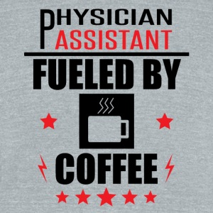Physician Assistant Fueled By Coffee - Unisex Tri-Blend T-Shirt by American Apparel