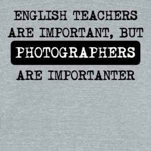 Photographers Are Importanter - Unisex Tri-Blend T-Shirt by American Apparel