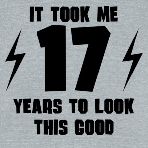 It Took Me 17 Years To Look This Good - Unisex Tri-Blend T-Shirt by American Apparel