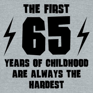 The First 65 Years Of Childhood - Unisex Tri-Blend T-Shirt by American Apparel