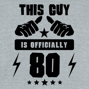 This Guy Is Officially 80 - Unisex Tri-Blend T-Shirt by American Apparel