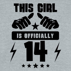 This Girl Is Officially 14 - Unisex Tri-Blend T-Shirt by American Apparel